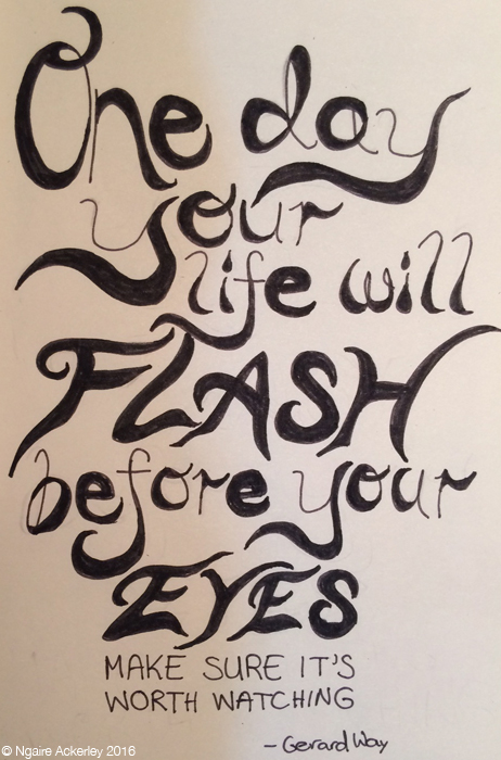 One day life will flash before your eyes